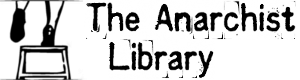 The Anarchist Library (Mirror)